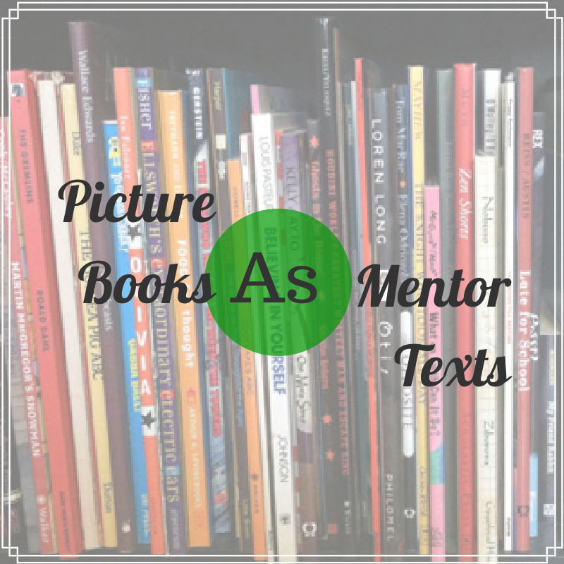 Picture Books as Mentor Texts